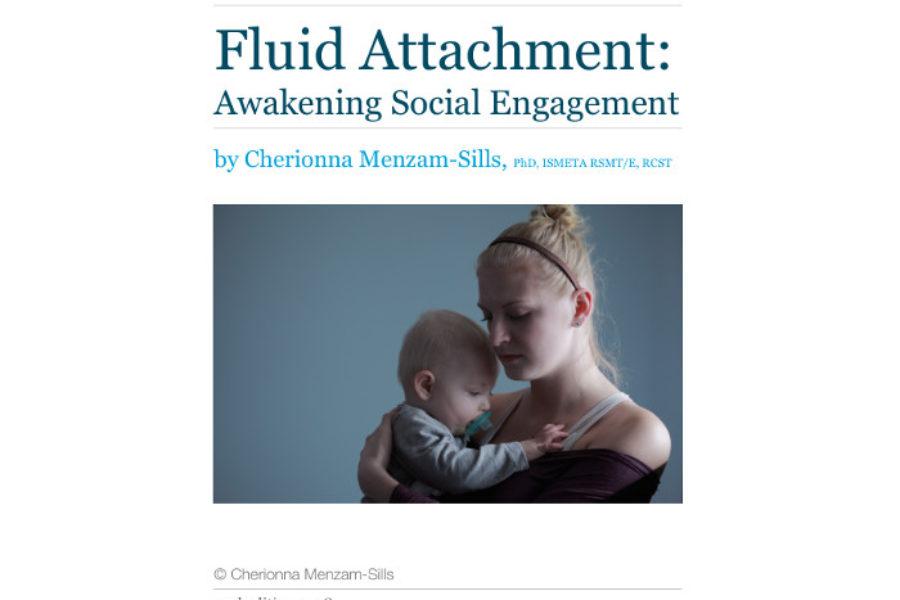 Fluid attachment – Awakening Social Engagement